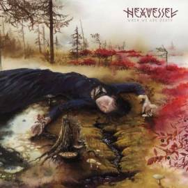 Hexvessel - When We Are Death Ltd