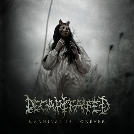 Decapitated - Carnivalis Forever