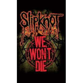 Steag SLIPKNOT - We Won't Die